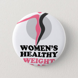 19th January - Women's Healthy Weight Day 6 Cm Round Badge