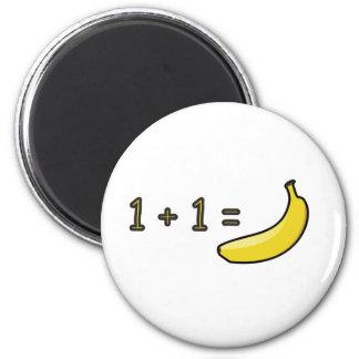 1 + 1 = Banana Magnet