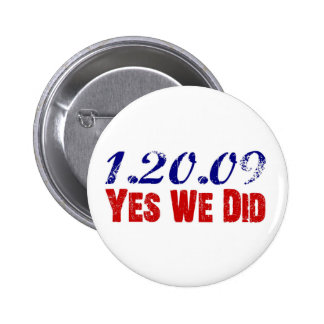 1.20.09 Yes We Did Obama 44th President 6 Cm Round Badge