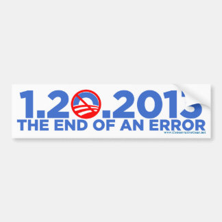 1.20.2009 The End of an Error Bumper Sticker