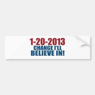 1-20-2013 Change Believe Bumper Sticker