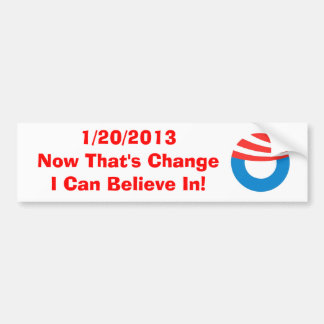 1/20/2013 Now That's Change Bumper Sticker