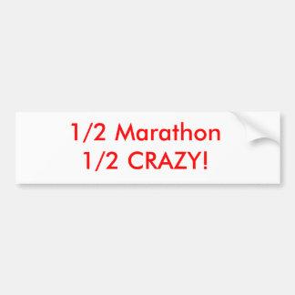 1/2 Marathon 1/2 Crazy! Bumper Sticker