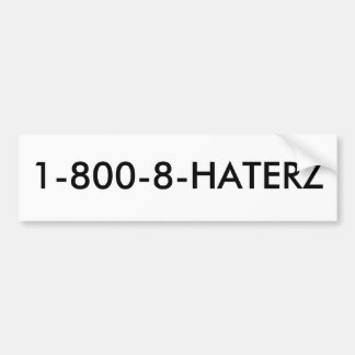 1-800-8-HATERZ BUMPER STICKER