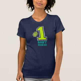#1 Baby Maker T Shirt