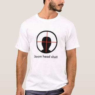 1, Boom head shot! T-Shirt