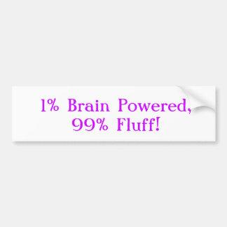 1% Brain Powered, 99% Fluff! Bumper Sticker