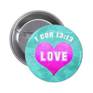 1 Cor 13:13 LOVE Christian Bible Verse Religious 6 Cm Round Badge