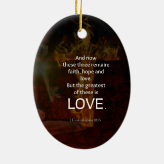 1 Corinthians 13:13 Bible Verses Quote About LOVE Ceramic Ornament