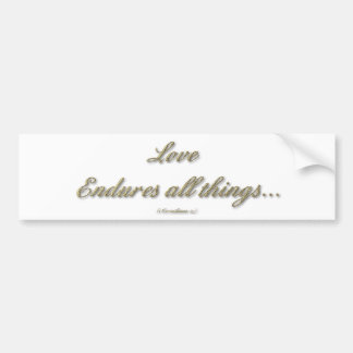 1 Corinthians 13 - Love Endures All Things Bumper Sticker