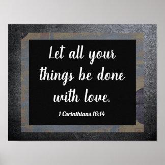 1 Corinthians 16:14 -- Art Print