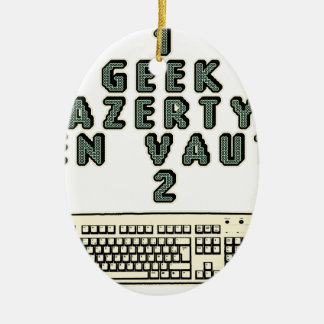 1 GEEK AZERY is worth 2 of them - Plays of motsT Ceramic Ornament