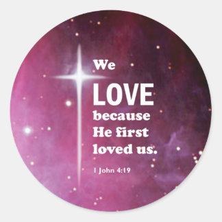 1 John 4:19 Classic Round Sticker