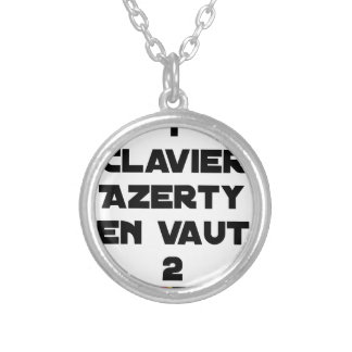 1 KEYBOARD AZERTY IS WORTH 2 of THEM - Word games Silver Plated Necklace