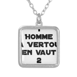 1 MAN WITH VERTOU IS WORTH 2 of THEM - Word games Silver Plated Necklace