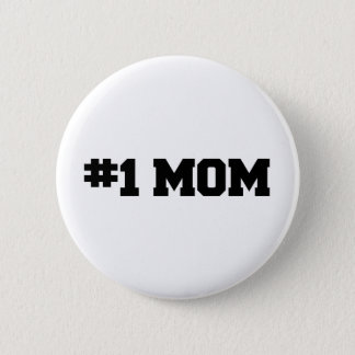 #1 MOM, Happy Mother's Day, Number 1 Mom 6 Cm Round Badge