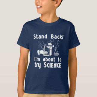 1 Stand Back! About to do Science T-Shirt