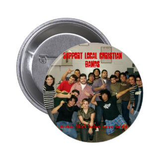 1, SUPPORT LOCAL CHRISTIAN BANDS, music that he... 6 Cm Round Badge