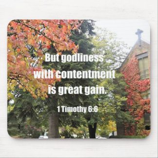 1 Timothy 6:6 But Godliness with contentment is Mouse Pad