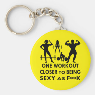 1 Workout Closer To Being Sexy As F**K Basic Round Button Key Ring