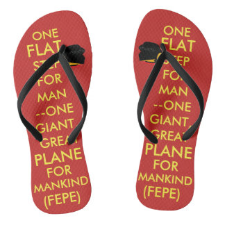 "(#1a) FEPE ""ONE FLAT STEP FOR MAN..."" (FLIPFLOPS) Thongs"
