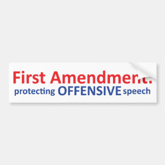 1st Amendment: protecting offensive speech Bumper Sticker