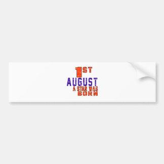1st August a star was born Bumper Sticker