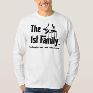 "1st Fam2, ""Ask Forgiveness. Not Permission."", TM T-Shirt"