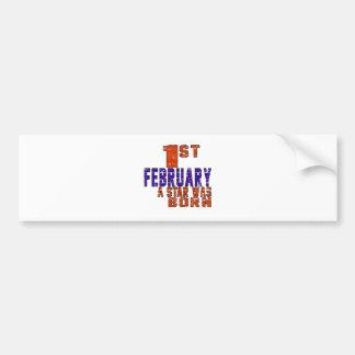1st February a star was born Bumper Stickers