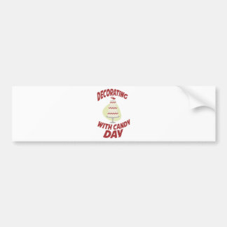 1st February - Decorating With Candy Day Bumper Sticker