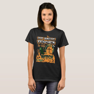 1st Grade Teacher By Day Witch By Night Halloween T-Shirt