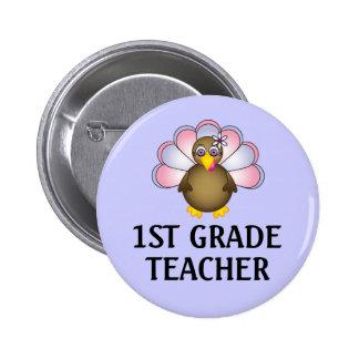 1st Grade Teacher Turkey Pinback Buttons