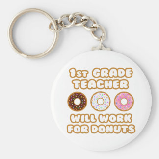 1st Grade Teacher Will Work For Donuts Key Chains