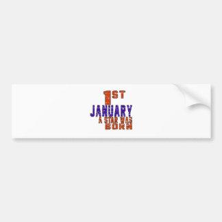 1st January a star was born Bumper Sticker