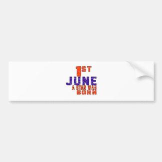 1st June a star was born Bumper Sticker