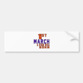 1st March a star was born Bumper Sticker