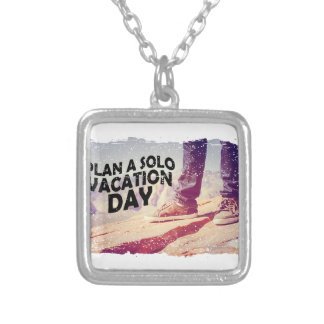 1st March - Plan A Solo Vacation Day Silver Plated Necklace