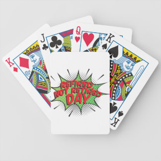 1st March - Refired, Not Retired Day Bicycle Playing Cards