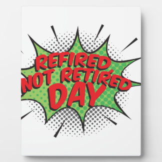 1st March - Refired, Not Retired Day Plaque