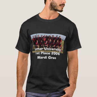 1st Place 2004 Mardi Gras , Lamar University: 1... T-Shirt