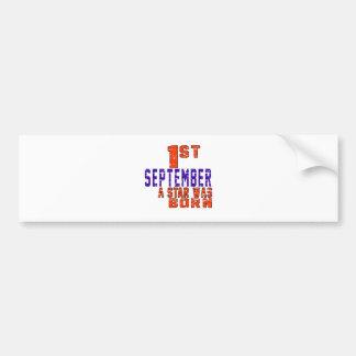 1st September a star was born Bumper Sticker