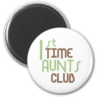 1st Time Aunts Club (Green) 6 Cm Round Magnet