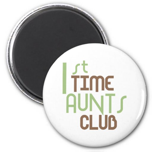 1st Time Aunts Club (Green) Refrigerator Magnets