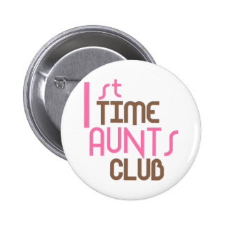 1st Time Aunts Club (Pink) 6 Cm Round Badge