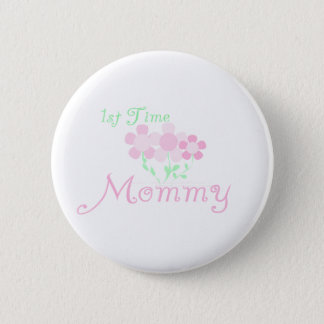 1st Time Mommy 6 Cm Round Badge