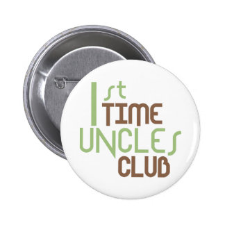 1st Time Uncles Club (Green) Pinback Button