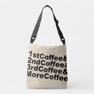 1stCoffee&2ndCoffee&3rdCoffee&MoreCoffee! (blk) Crossbody Bag