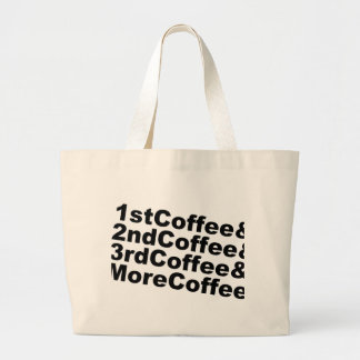 1stCoffee&2ndCoffee&3rdCoffee&MoreCoffee! (blk) Large Tote Bag