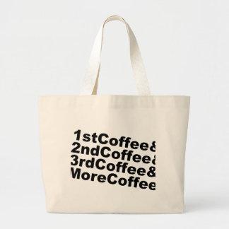 1stCoffee&2ndCoffee&3rdCoffee&MoreCoffee! (blk) Large Tote Bag