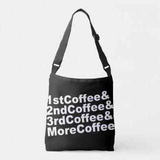 1stCoffee&2ndCoffee&3rdCoffee&MoreCoffee! (wht) Crossbody Bag